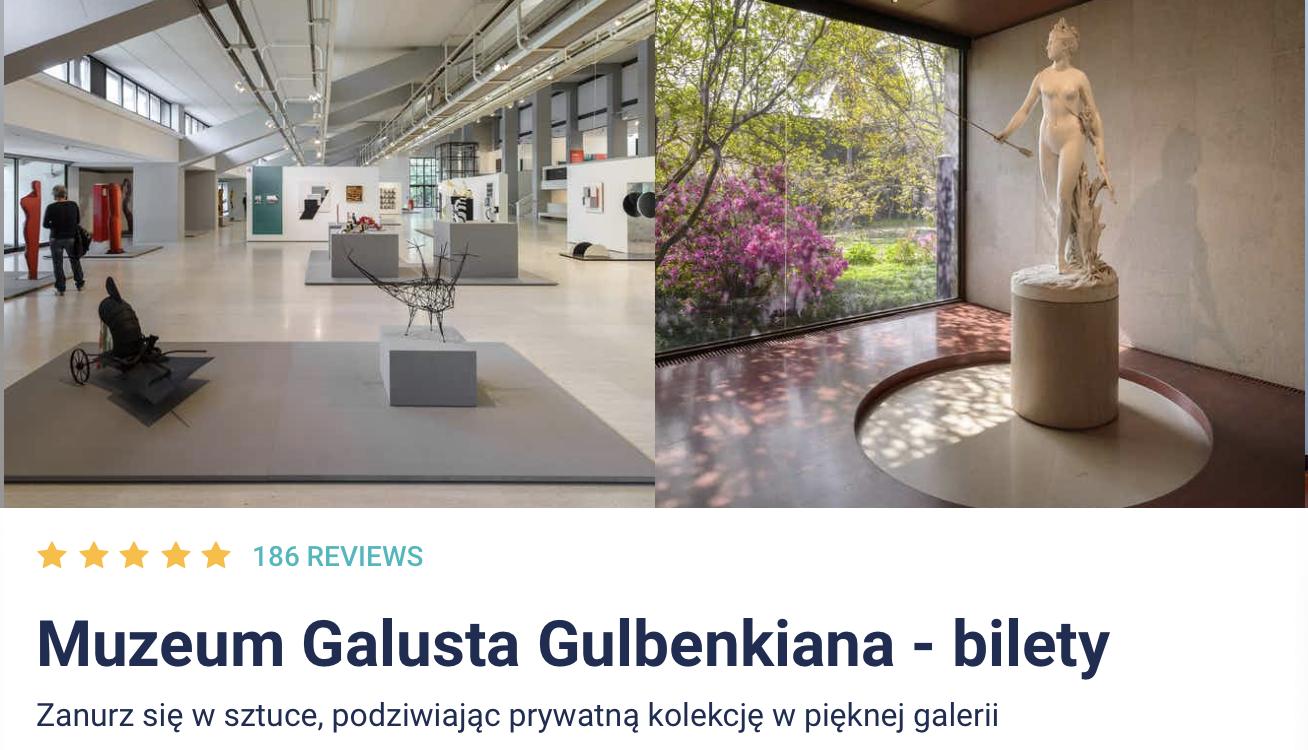 Muzeum Galusta Gulbenkiana - bilety Polski Przewodnik po Lizbonie Bilety Internet Online 2021 Zniżki Jak Kupić Gdzie Kupić