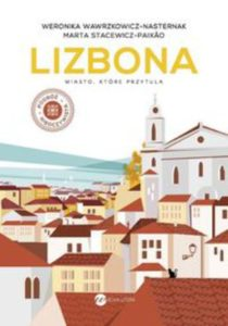 Książka Lizbona Książki o Lizbonie w Lizbonie z Lizboną w tle po polsku TOP najważniejsze najfajniejsze poradnik co warto przeczytać Portugalia